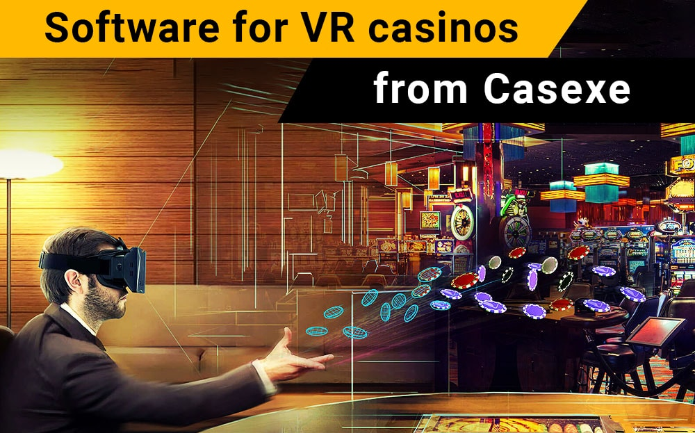 Software for VR casinos from Casexe